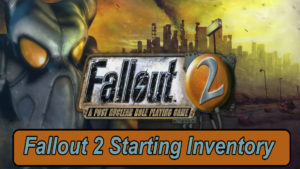 Fallout 2 Starting Inventory