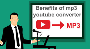 benefits of mp3 youtube converter