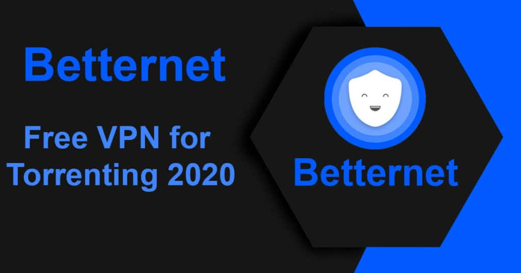 Betternet – Free VPN for Torrenting 2020