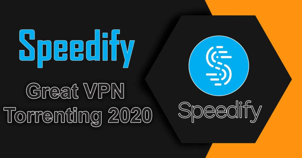 Speedify Great VPN Torrenting 2020
