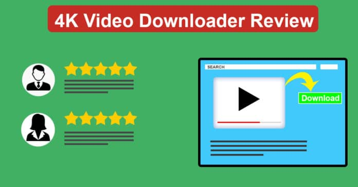 4k video downloader reviews