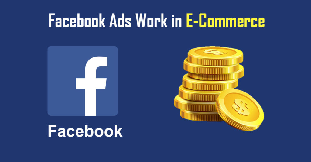 Facebook Ads Work in E-Commerce