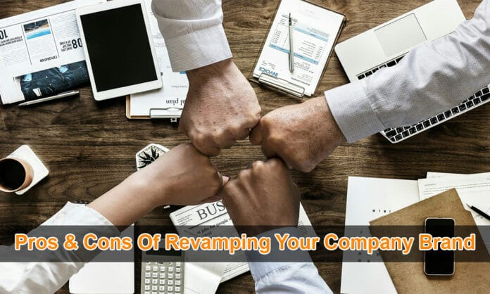Pros & Cons Of Revamping Your Company Brand