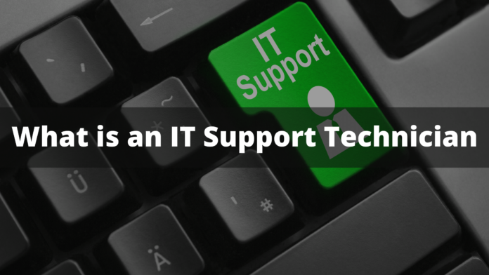 What is an IT Support Technician